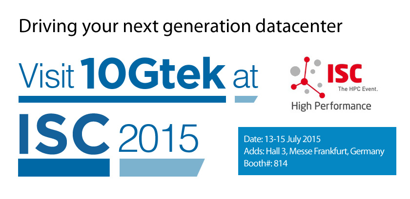 10Gtek will attend ISC2015 on 13-15 July 2015 - SFPcables.com