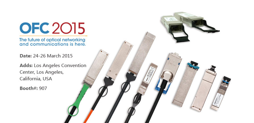 10Gtek will attend OFC 2015 on 24-26 March 2015. - SFPcables.com
